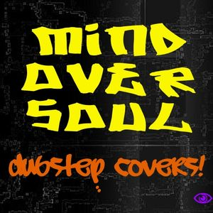 Mind Over Soul pres. DUBSTEP COVERS (S4  Mix - Recording Live)