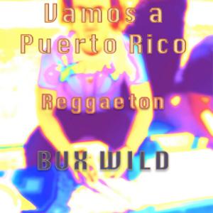 ¡Vamos a Puerto Rico! Party Time Reggaeton Set by Bux Wild