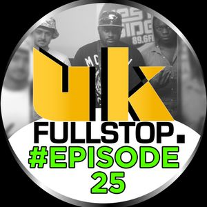 """UK FULLSTOP - #Episode 25 - (Thurs 10PM-Midnight) """"Greatest to the Latest"""""""