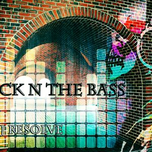 BRICK N THE BASS - DJ RESOLVE