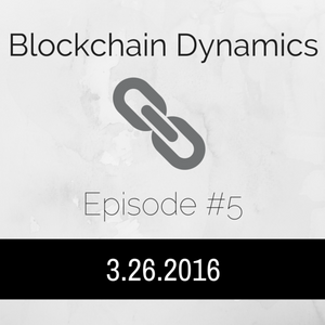 BlockchainDynamics #5 - Error By Trial Radio - 3/26/2016