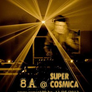 8A @ Super Cosmica
