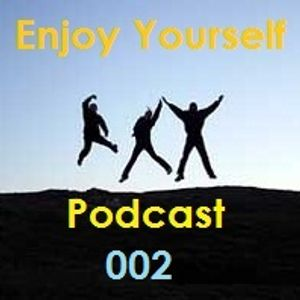 Enjoy Yourself Podcast 002
