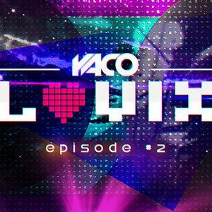 YACO DJ - LOVIX Episode 2
