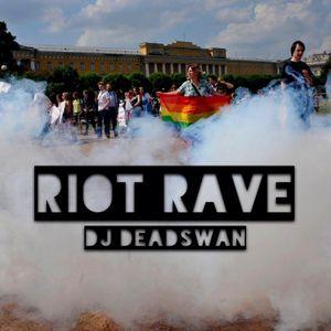 DJ DEADSWAN // RIOT RAVE