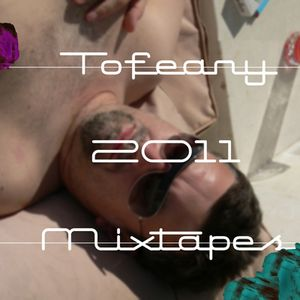 Tofeany 2011 Mixes - Session 5.3