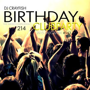 TWC 214 (2015) DJ Crayfish MIX 143 (BIRTHDAY CLUBMIX) DANCE 2015 & COMEBAX