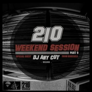 210 WeekEND Session Part.9. Special Guest DJ Any Cut