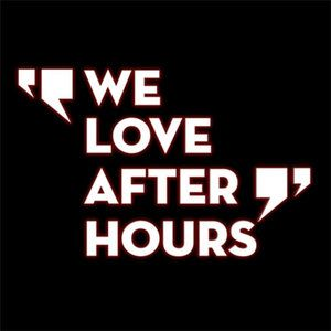 We Love After Hours!