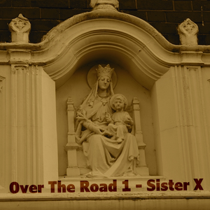 Over The Road 1 - Sister X
