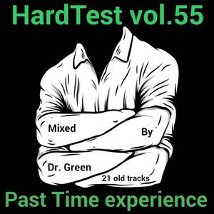 VA-HardTest vol.55 mixed by Dr. Green [Past Time experience]