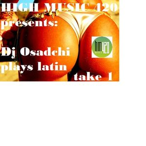 High Music online 420 - Dj Osadchi plays latin (take1)