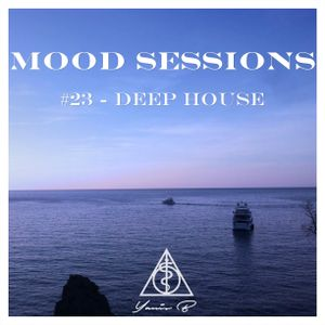 Mood sessions #23 - Deep House