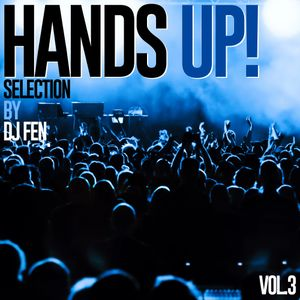 Hands Up Vol.3 - Mixed by DJ FEN