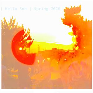 Hello Sun   Spring 2016
