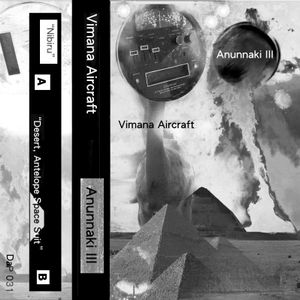 """Desert, Antelope Space Suit EP,"" By: Vimana Aircraft (side B of the Anunnaki III cassette)"