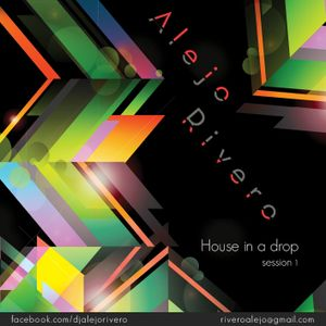 House In A Drop Session 1