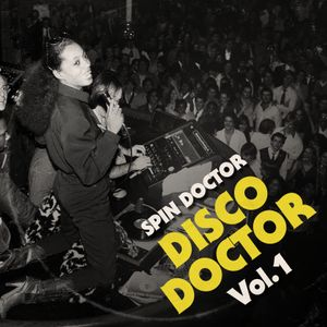 Disco Doctor Vol.1 mixed by Spin Doctor