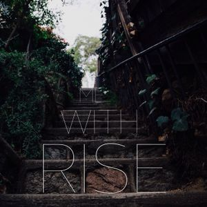 Rise with Me