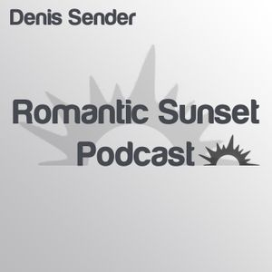 Denis Sender — Romantic Sunset Podcast 028 (028)