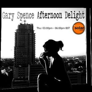 Gary Spence Afternoon Delight Thurs 27th July 3pm6pm 2017