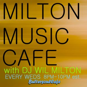 DJ WIL MILTON Live On BUTTERSOULCAFE Radio 4.1.15 Archive Show