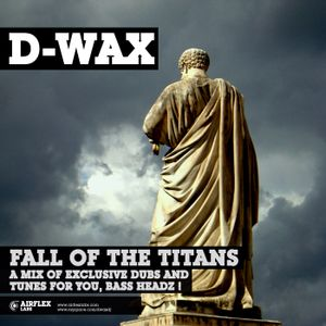 D-WAX - Fall of the Titans Mix