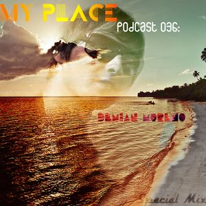My Place Podcast 036:Demian Moreno