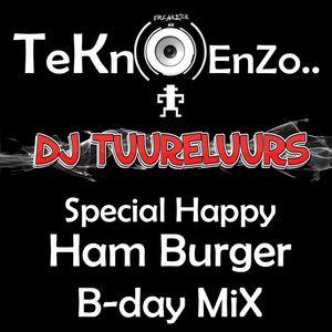 Happy Ham Burger B-day Mix by.....    TUURELUURS  TeKnO EnZo.. 2017