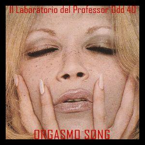 Il laboratorio del Professor Odd 40 - Orgasmo Song