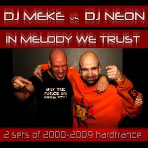 DJ Meke & DJ Neon - In Melody We Trust [mid 2000 hardtrance]