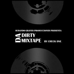 Check One - Da Dirty Mixtape