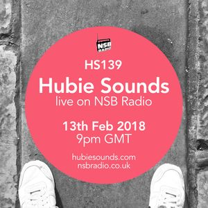 Hubie Sounds 139 - 13th Feb 2018