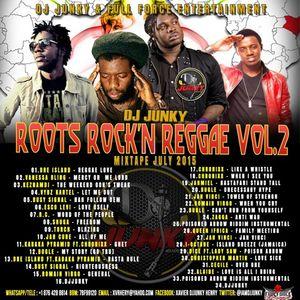 DJJUNKY - ROOTS ROCK'N REGGAE VOL.2 MIXTAPE JULY2015 - IG @IAMDJJUNKY