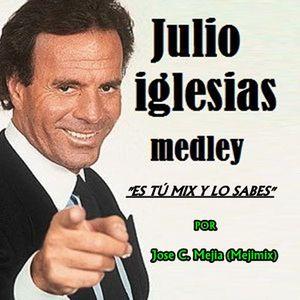 JULIO IGLESIAS - MEDLEY(BY MEJIMIX)