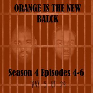 Ep.74 Orange is the New Black S4 E4-6