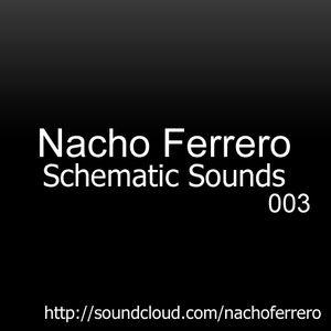 Nacho Ferrero - Schematic Sounds 003