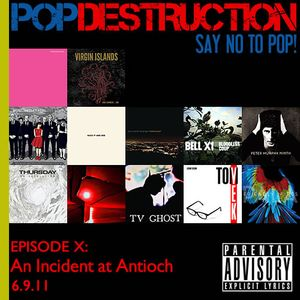 """POPDESTRUCTION Music Podcast- Episode 10: """"An Incident at Antioch"""""""