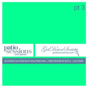 Get Down Society Live @ Patio Sessions_pt3 (Las Vegas)