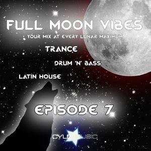 Full Moon Vibes - Episode 007