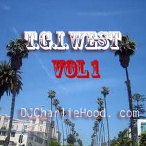 T.G.I.WEST VOL 1  DJCharlieHood.com