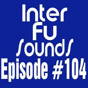 Interfusounds Episode 104 (September 09 2012)