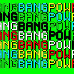 Bang Bang Bang Pow Pow Pow - 4 Feb 2010