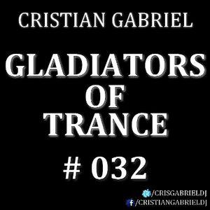 Gladiators Of Trance #32 (03.02.2012) - Cristian Gabriel