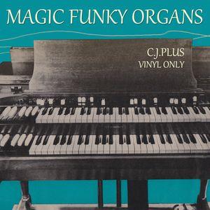 C.J. Plus - Magic Funky Organs (Vinyl Only)