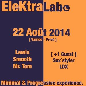 22/08/2014 - Dj Smooth live @EleKtraLab (Club Vamos,France)