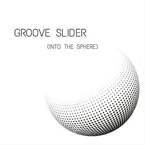 Groove Slider [Into The Sphere]