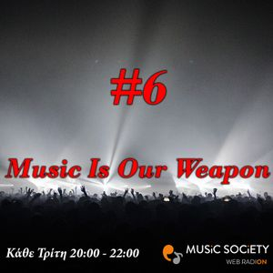 Music Is Our Weapon 06-11-2018