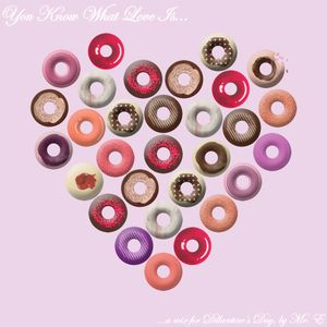 You Know What Love Is... A Mix For Dillantine's Day