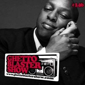 GHETTOBLASTERSHOW #146 (sept. 14/13)